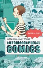 Bloomsbury Comics Studies (TPB)Autobiographical Comics (Kunka, Andrew J.)