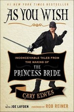 As You Wish: Inconceivable Tales from the Making of The Brincess Bride (TPB) (Elwes, Cary)