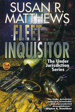 Under Jurisdiction (TPB) nr. 1: Fleet Inquisitor (Matthews, Susan R.)