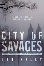 City of Savages (TPB) - TILBUD (så længe lager haves, der tages forbehold for udsolgte varer) (Kelly, Lee)
