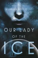 Our Lady of the Ice (TPB) - TILBUD (så længe lager haves, der tages forbehold for udsolgte varer) (Clarke, Cassandra Rose)