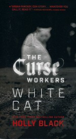 Curse Workers, The  nr. 1: White Cat (Black, Holly)