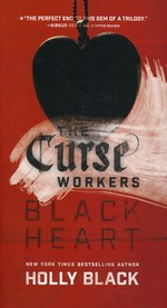 Curse Workers, The  nr. 3: Black Heart (Black, Holly)