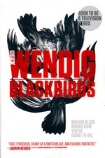 Miriam Black (TPB) nr. 1: Blackbirds (Wendig, Chuck)