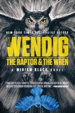 Miriam Black (TPB) nr. 5: Raptor & the Wren, The (Wendig, Chuck)