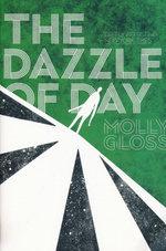 Dazzle of Day, The (TPB) (Gloss, Molly)