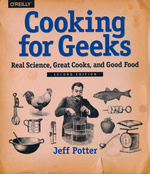 Cooking for Geeks: Real Science, Great Cooks, and Good Food (TPB) (Cookbook) (Potter, Jeff)