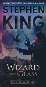 Dark Tower, The nr. 4: Wizard and Glass (King, Stephen)