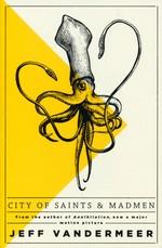 Ambergris (TPB) nr. 1: City of Saints and Madmen (VanderMeer, Jeff)