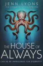 Chorus of Dragons, A (TPB) nr. 4: House of Always, The (Lyons, Jenn)