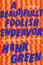 Absolutely Remarkable Thing, An (HC) nr. 2: Beautifully Foolish Endeavor, A (Green, Hank)