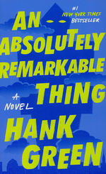Absolutely Remarkable Thing, An nr. 1: Absolutely Remarkable Thing, An (Green, Hank)