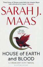 Crescent City (HC) nr. 1: House of Earth and Blood (Maas, Sarah J. )