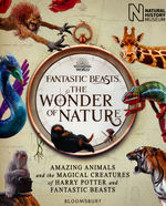 Fantastic Beasts and Where to Find Them Films (TPB)Fantastic Beasts: The Wonder of Nature: Amazing Animals and the Magical Creatures of Harry Potter and Fantastic Beasts (Natural Histpry Museum)
