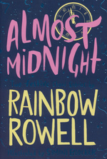 Almost Midnight (Rowell, Rainbow)