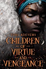 Legacy of Orïsha (TPB) nr. 2: Children of Virtue and Vengeance (Adeyemi, Tomi)