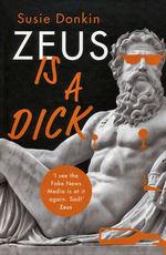 Zeus is a Dick (HC) (Donkin, Susie)