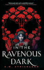 In The Ravenous Dark (HC) (Strickland, A. M. )