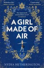 Girl Made of Air, A (TPB) (Hetherington, Nydia)