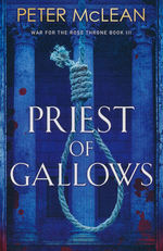 War of the Rose Throne (TPB)Priest of Gallows (McLean, Peter)