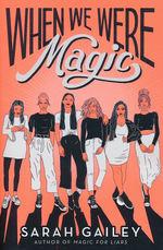 When We Were Magic (TPB) (Gailey, Sarah)