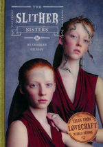 Tales from Lovecraft Middle School (HC) nr. 2: Slither Sisters, The (af Charles Gilman) (Lovecraft, H.P & Andre.)
