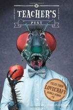 Tales from Lovecraft Middle School (HC) nr. 3: Teacher's Pest (af Charles Gilman) (Lovecraft, H.P & Andre.)