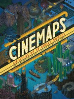 Cinemaps: An Atlas of 35 Great Movies (HC) (DeGraff, Andrew & Jameson, A. D.)