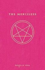 Merciless, The (TPB) nr. 1: Merciless, The - TILBUD (så længe lager haves, der tages forbehold for udsolgte varer) (Vega, Danielle)