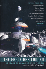 Eagle Has Landed, The: 50 Years of Lunar Science Fiction (TPB) (Clarke, Neil (Ed.))