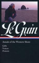Annals of the Western Shore (HC)Ursula K. Le Guin: Annals of the Western Shore: Gifts / Voices / Powers (Le Guin, Ursula K.)