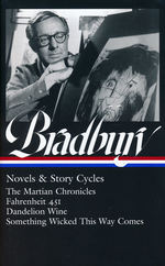 Ray Bradbury: Novels & Story Cycles (The Martian Chronicles / Fahrenheit 451 / Dandelion Wine / Something Wicked This Way Comes) (HC) (Bradbury, Ray)