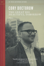 PM Press Outspoken Authors (TPB) nr. 8: Great Big Beautiful Tomorrow Plus..., The (Doctorow, Cory)