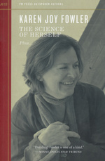 PM Press Outspoken Authors (TPB) nr. 12: Science of Herself Plus..., The (Fowler, Karen Joy)