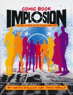 Comic Book Implosion - An Oral History of DC Comics Circa 1978 (Dallas, Keith og Wells, John)
