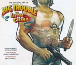 Big Trouble In Little China - The Official Art Of (Art Book) (Bennett, Tara & Terry, Paul)