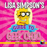 Vault of Simpsonology (HC) nr. 4: Lisa Simpson's Guide to Geek Chic (Simpsons, The)