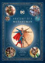 DC Comics: Anatomy of a Metahuman (HC) (Perry, S.D. & Manning, Matthew K.)