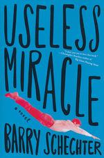 Useless Miracle (Schechter, Barry)