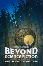 Beyond Science Fiction: The Alternative Realism of Michael Whelan (Art Book) (Whelan, Michael)