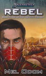 Identity Trilogy nr. 3: Rebel (af Mel Odom) - TILBUD (så længe lager haves, der tages forbehold for udsolgte varer) (Android)