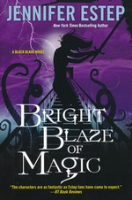 Black Blade (TPB) nr. 3: Bright Blaze of Magic (Estep, Jennifer)