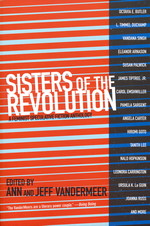 Sisters of the Revolution: A Feminist Speculative Fiction Anthology (TPB) (Vandermeer, Ann & Jeff (Ed.))