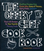 Geeky Chef Cookbook, The: Real-Life Recipes for Your Favorite Fantasy Foods - Unofficial Recipes from Doctor Who, Game of Thrones, Harry Potter, and more (TPB) (Reeder, Cassamdra)