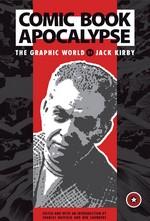 Comic Book Apocalypse - The Graphic World of Jack Kirby (Hatfield, Charles)