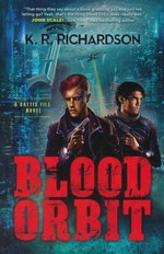 Gattis File (TPB) nr. 1: Blood Orbit (Richardson, K. R.)