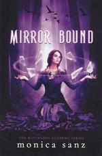 Witchling Academy, The (TPB) nr. 2: Mirror Bound (Sanz, Monica)