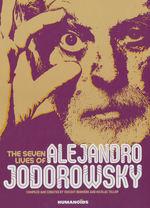 Seven Lives of Alejandro Jodorowsky, The (Bernière; Vincent (Ed.))