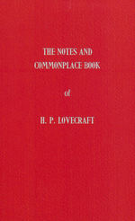 Notes and Commonlace Book of H.P. Lovecraft, The (Lovecraft, H.P.)