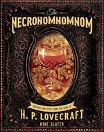 Necronomnomnom (Cookbook) (Slater, Mike)